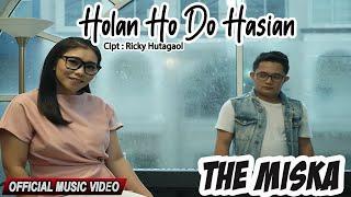 THE MISKA - HOLAN HO DO HASIAN (Official Music Video)