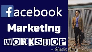 Facebook Marketing Workshop and How to launch a Facebook Advertisement by Alaric Ong