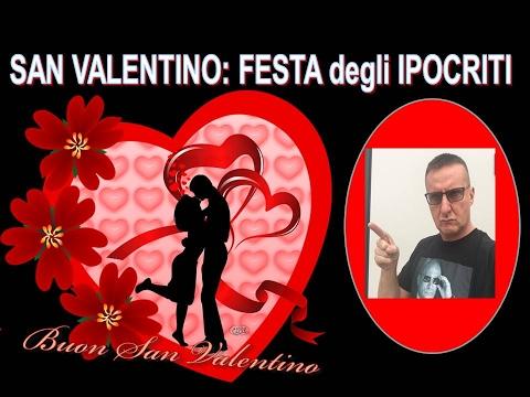 San Valentino La Festa Degli Ipocriti Youtube