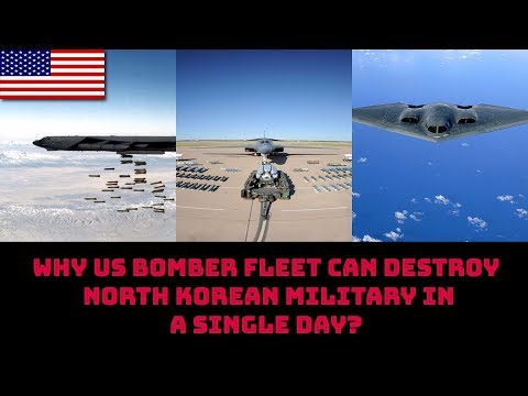 WHY U.S BOMBER FLEET CAN DESTROY NORTH KOREAN MILITARY IN  A SINGLE DAY?