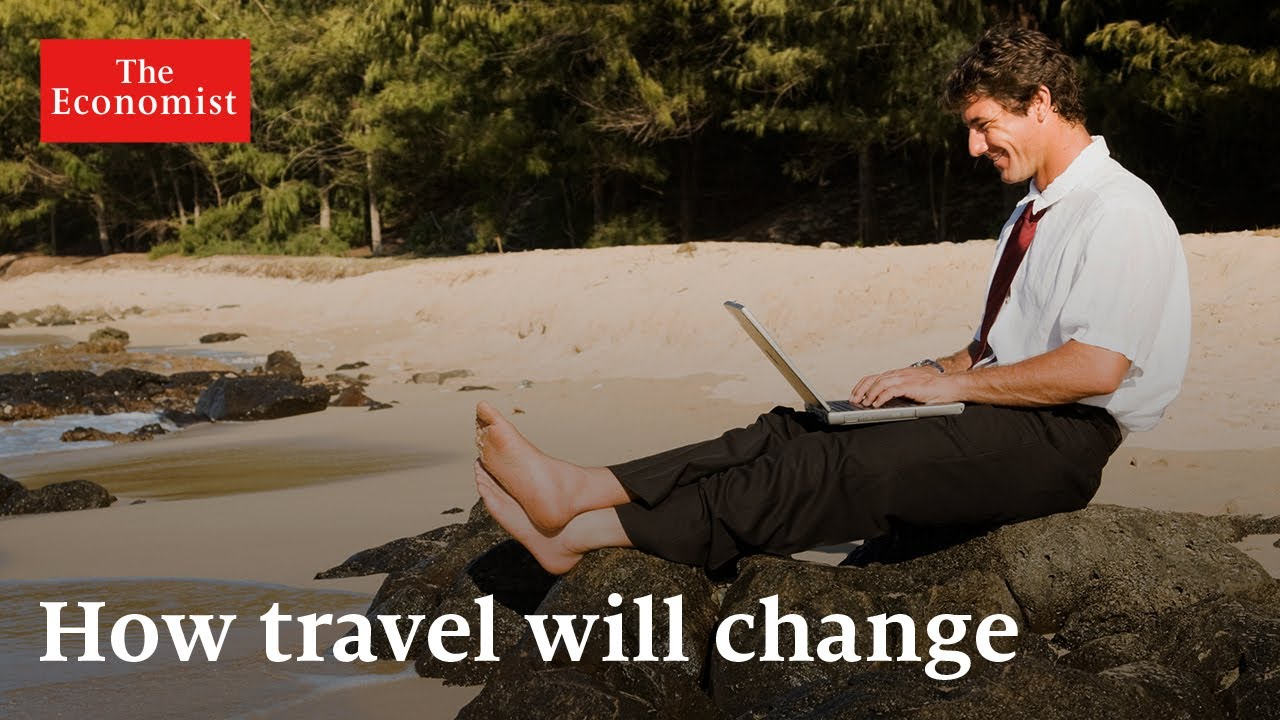 How will covid-19 change travel? | The Economist