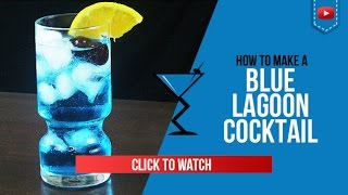 Blue Lagoon Cocktail - How to make a Blue Lagoon Cocktail Recipe by Drink Lab (Popular)