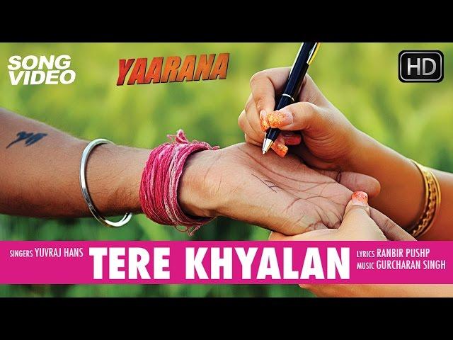 Tere Khyalan - Movie Yaarana | New Punjabi Song Video 2015 | Yuvraj, Geeta, Kashish, Yuvika