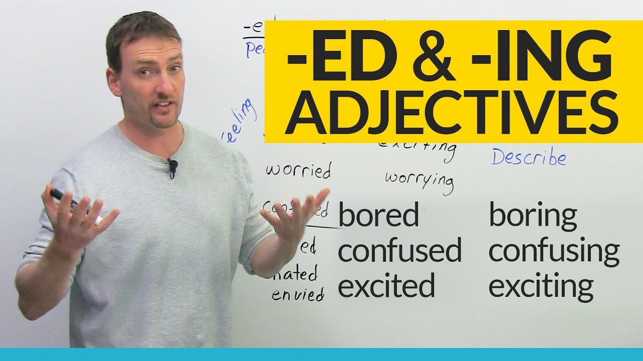bored or boring learn about ed and ing adjectives in english