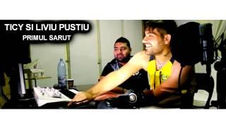 TICY si LIVIU PUSTIU - Primul sarut ( Official Track )