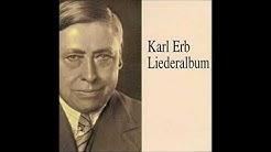 """Karl Erb """"Wer machte Dich so krank"""" R.Schumann"""