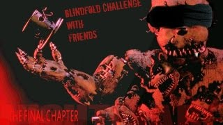 Five Nights at Freddys 4   Blindfold Challenge   WITH FRIENDS!!!