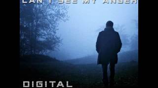 Digital Harvest - Can t See My Anger