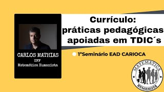Currículo: práticas pedagógicas apoiadas em TDIC´s - com Carlos Mathias