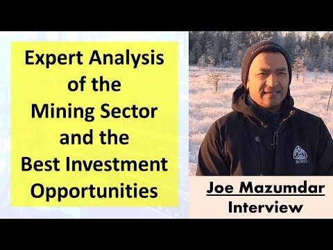 Joe Mazumdar | Expert Analysis of the Mining Sector and the Best Investment Opportunities