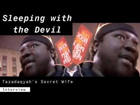 Sleeping with the Devil Tazadaqyah's Secret Wife Full Interview