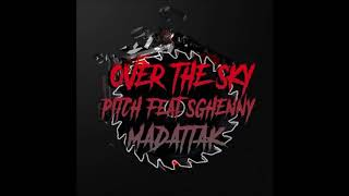 Pitch Sghenny Madattak Over The Sky Frenchcore