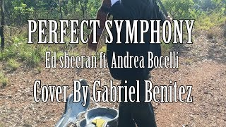 Perfect Symphony (English + Italian) - Ed Sheeran ft. Andrea Bocelli - Gabriel Benitez Cover