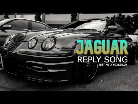 JAGUAR Reply To Girl  | Jeet M3 Feat. MixSingh |...