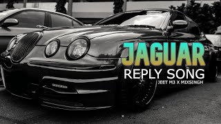 JAGUAR Reply To Girl  | Jeet M3 Feat. MixSingh | Lyrical Video 2015