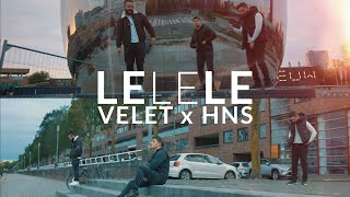 Velet & HnS - LELELE (Official Video)