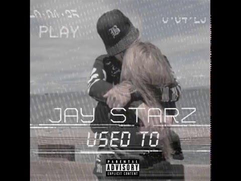 """Used To"" Jay Starz (Audio)"