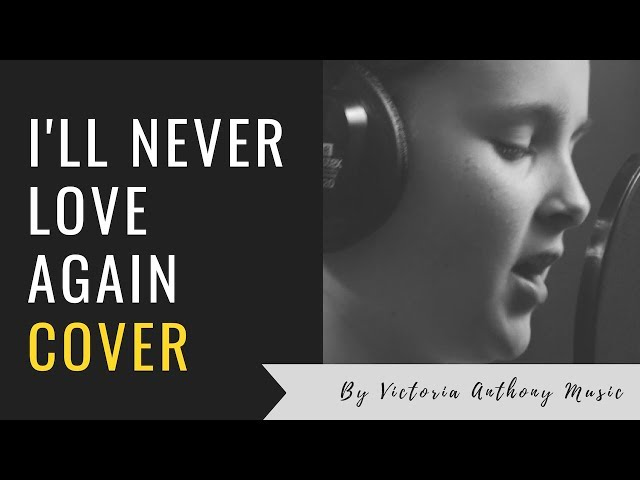 Lady Gaga - I'll Never Love Again (A Star Is Born) Cover by Victoria Anthony