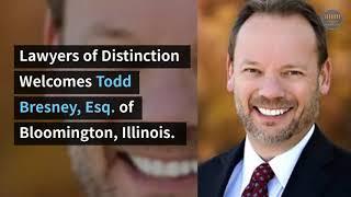Kanoski Bresney Video - Todd Bresney 2019 Lawyers of Distinction Member