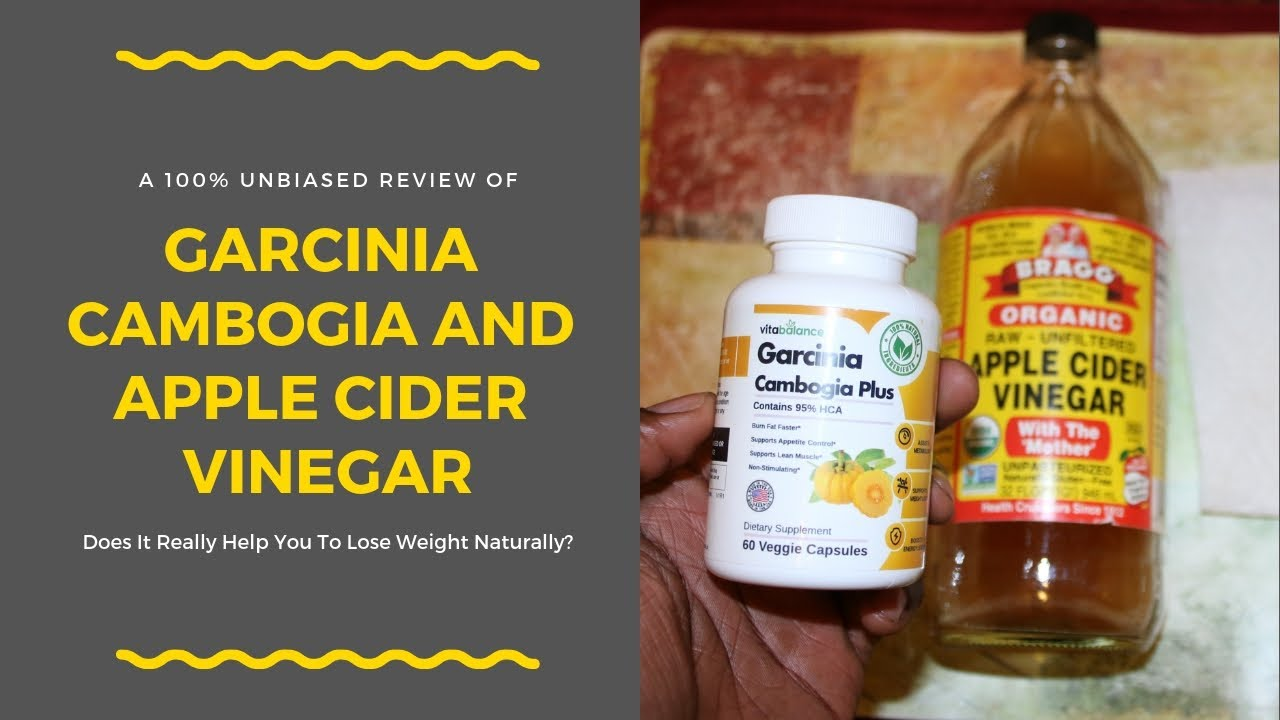 Garcinia Cambogia And Apple Cider Vinegar Diet Real Or Fake 2019