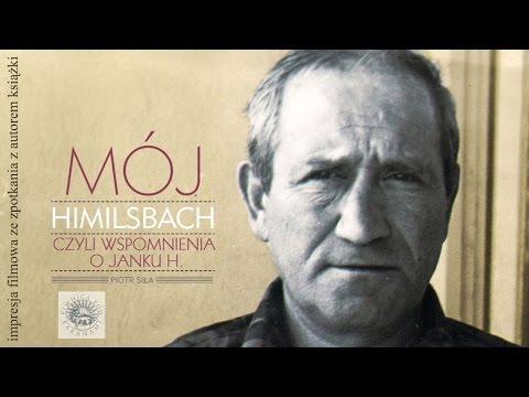 MÓJ HIMILSBACH - impresja filmowa ze spotkania z Piotrem Siłą