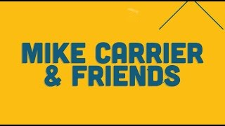 Trailer ~ Mike Carrier & Friends