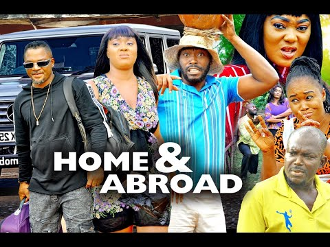 Download HOME AND ABROAD SEASON 1 - (New Movie )  2020 Latest Nigerian Nollywood Movie