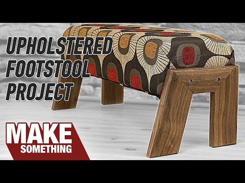 Footrest Woodworking Project With An Introduction To Upholstery Youtube