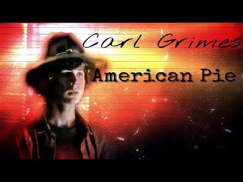 Carl Grimes/ Bye Bye  Miss American Pie