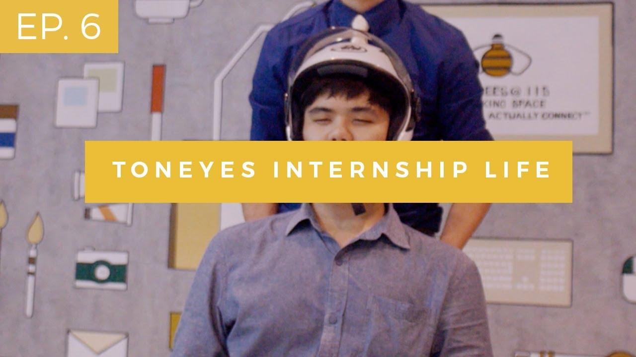 Toneyes Intern Life | ชีวิตนักศึกษาฝึกงานที่ต้นอายส์ Episode 6