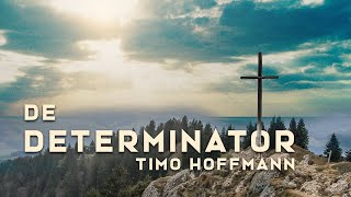 The Determinator - Timo Hoffmann