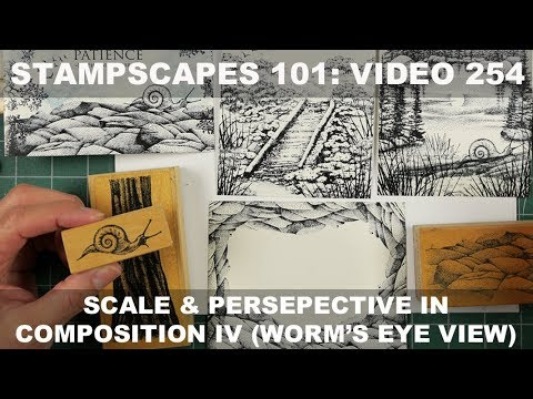 Stampscapes 101: Video 254.  Scale and Perspective in Composition IV (Worm's Eye View)