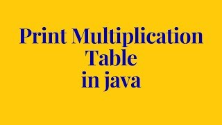 how to print multiplication table in java