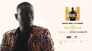 Tal B  Ne Furula feat Sidiki Diabaté (Son Officiel)