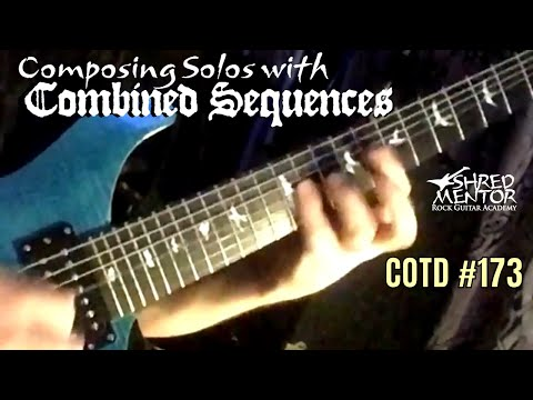 Composing Solos with Combined Sequences | ShredMentor Challenge of the Day #173