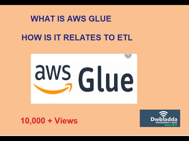 AWS GLUE CONSOLE OVERVIEW