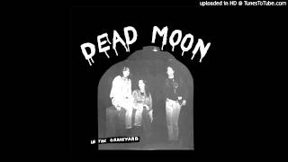 Dead Moon - Dead In The Saddle