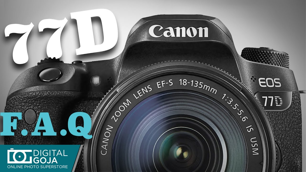 Canon EOS 77D with 18-135mm Lens | FAQ