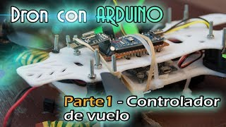 Pr#006 Dron con Arduino - Parte 1 - El controlador de vuelo