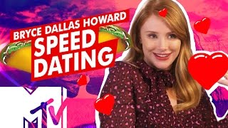 Bryce Dallas Howard Goes Speed Dating! 😘 | MTV Movies