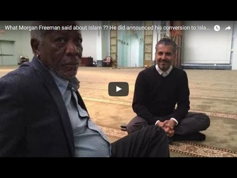 What Morgan Freeman said about Islam ?? He did announced his conversion to Islam??