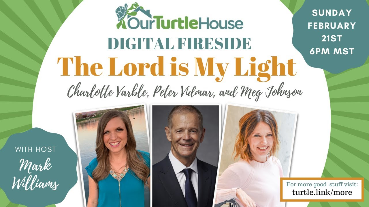 An Our Turtle House Digital Fireside featuring Meg Johnson, Charlotte Varble, and Peter Vidmar