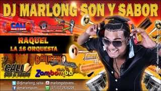 Raquel - La 16 Orquesta - DJ MarlongSon y Sabor