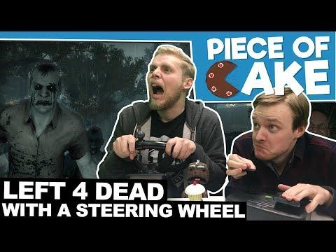 Left 4 Dead 2 STEERING WHEEL CHALLENGE - Piece of Cake