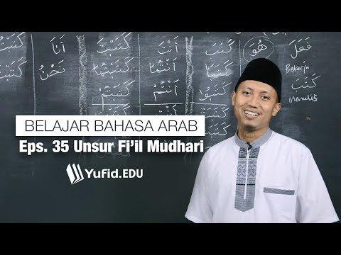 Belajar Bahasa Arab Ilmu Shorof: Unsur-Unsur Fi'il Mudhari (035) - Ustadz Ammi Nur Baits