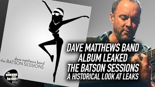 The Batson Sessions Dave Matthews Band Album Leaked: A Historical Look At Leaks