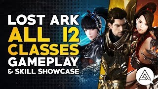 Lost Ark | All 12 Classes Gameplay & Skill Showcase