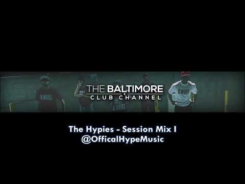 The Hypies - Session Mix 1 (Baltimore Club Mix)