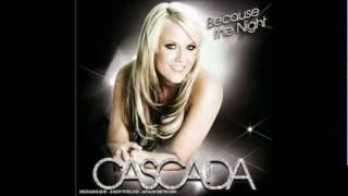 Cascada- Because The Night (Radio Edit)