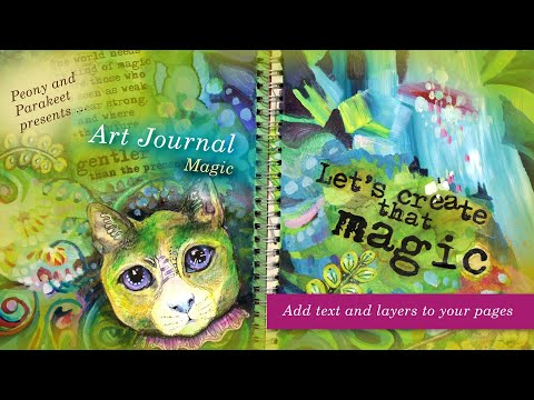 Art Journal Magic - Add Text And Layers To Your Pages!